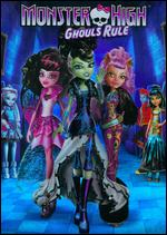 Monster High: Ghouls Rule - Mike Fetterly; Steven Sacks