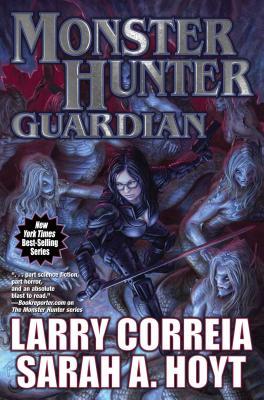 Monster Hunter Guardian - Correia, Larry, and Hoyt, Sarah A
