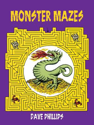 Monster Mazes - Phillips, Dave