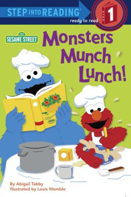 Monsters Munch Lunch! (Sesame Street) - Tabby, Abigail, and Womble, Louis (Illustrator)
