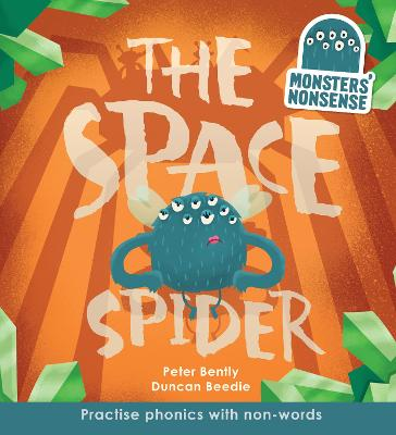 Monsters' Nonsense: the Space Spider - Bently, Peter, and Beedle, Duncan