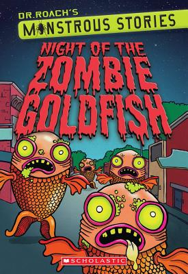 Monstrous Stories #1: Night of the Zombie Goldfish - Roach