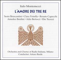 Montemezzi: L'amore dei tre re - Aldo Bertocci (tenor); Amedeo Berdini (tenor); Clara Petrella (soprano); Ebe Ticozzi (mezzo-soprano);...