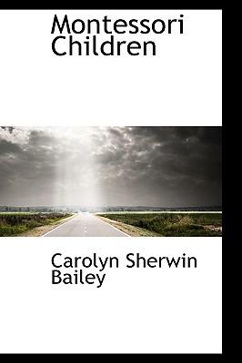 Montessori Children - Bailey, Carolyn Sherwin