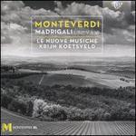 Monteverdi: Madrigali Libri V & VI [2017 Recording]