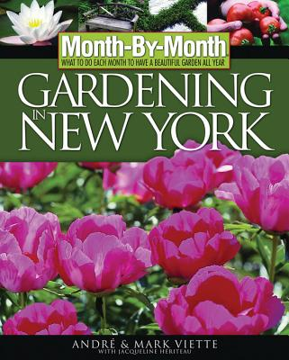 Month by Month Gardening in New York - Viette, Andre