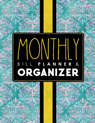 Monthly Bill Planner & Organizer: Bill Payment And Expense Paying Planner Organizer Calendar Tracker Log For Personal Finance, Hydrangea Flower Cover - Publishing, Rogue Plus