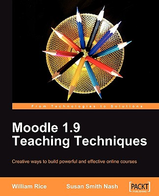 Moodle 1.9 Teaching Techniques - Nash, Susan Smith