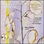 Moods: Piano Music by American Women Composers