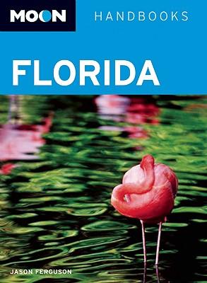 Moon Handbooks Florida - Ferguson, Jason