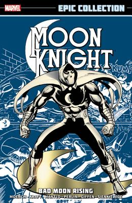 Moon Knight Epic Collection: Bad Moon Rising - Marvel Comics (Text by), and Moench, Doug (Text by), and Kraft, David Anthony (Text by)