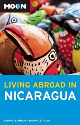 Moon Living Abroad in Nicaragua - Berman, Joshua, and Wood, Randall