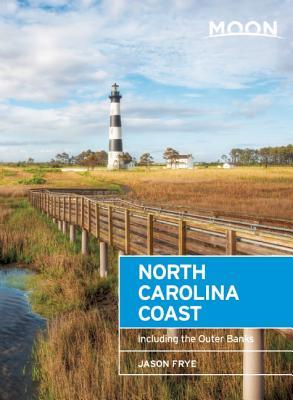 Moon North Carolina Coast: Including the Outer Banks - Frye, Jason