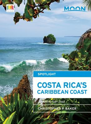 Moon Spotlight Costa Rica's Caribbean Coast: Including San Jose - Baker, Christopher P
