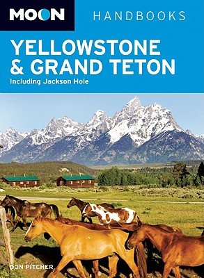 Moon Yellowstone & Grand Teton: Including Jackson Hole - Pitcher, Don