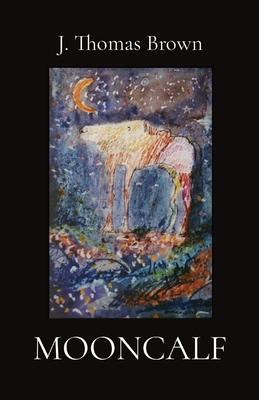Mooncalf - Brown, J Thomas