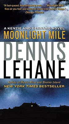 Moonlight Mile: A Kenzie and Gennaro Novel - Lehane, Dennis