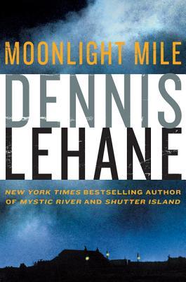 Moonlight Mile: A Kenzie and Gennaro Novel - Lehane, Dennis