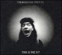 Moonshine Freeze - This Is the Kit