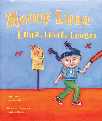 Moony Luna/Luna, Lunita Lunera - Argueta, Jorge