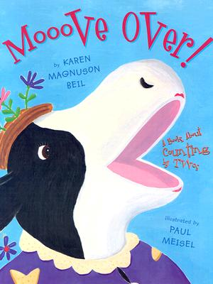Mooove Over!: A Book about Counting by Twos - Beil, Karen Magnuson