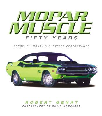Mopar Muscle: 50 Years - Genat, Robert
