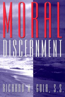 Moral Discernment: Moral Decisions Guide - Gula, Richard M