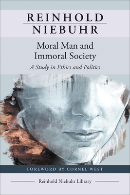 Moral Man and Immoral Society - Niebuhr, Reinhold