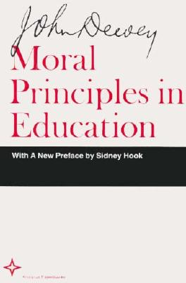 Moral Principles - Dewey, John, and Hook, Sidney, Dr. (Preface by)