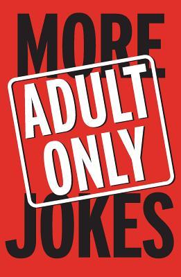 More Adult Only Jokes - Hinkler Books (Creator)