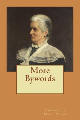 More Bywords - Yonge, Charlotte Mary
