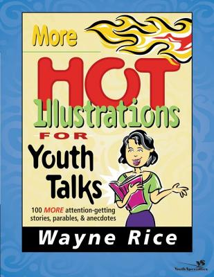 More Hot Illustrations for Youth Talks - Rice, Wayne