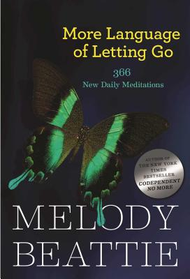 More Language of Letting Go: 366 New Meditations by Melody Beattie - Beattie, Melody