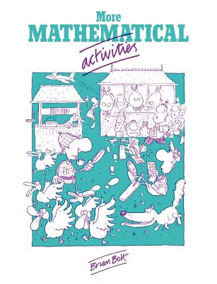 More Mathematical Activities: A Resource Book for Teachers - Bolt, Brian, and Brian, Bolt