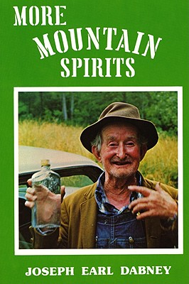 More Mountain Spirits: The Continuing Chronicle of Moonshine Life and Corn Whiskey, Wines, Ciders & Beers in America's Appalachians -
