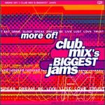 More of Club Mix's Biggest Jams