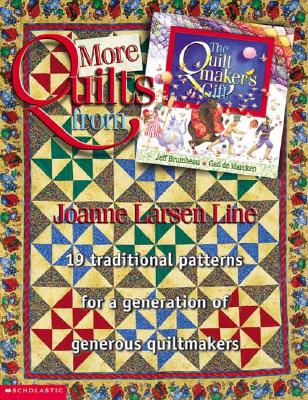 More Quilts from the Quilt Maker's Gift - Line, Joanne Larsen