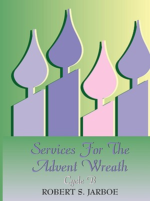 More Services for the Advent Wreath - Jarboe, Robert S