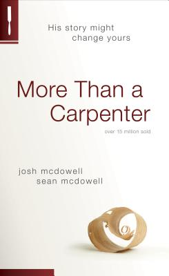 More Than a Carpenter - McDowell, Josh, and McDowell, Sean