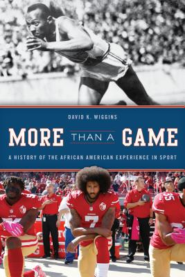 More Than a Game: A History of the African American Experience in Sport - Wiggins, David K