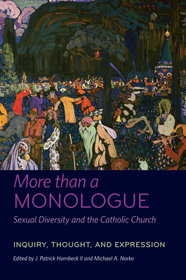 More Than a Monologue: Sexual Diversity and the Catholic Church: Voices of Our Times - Hornbeck, J Patrick (Editor)