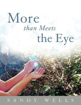 More Than Meets the Eye - Wells, Sandy