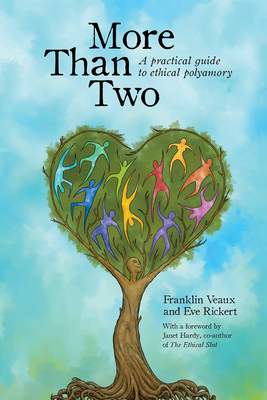 More Than Two: A Practical Guide to Ethical Polyamory - Veaux, Franklin, and Hardy, Janet