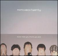 More Than You Think You Are [Special Version] - Matchbox Twenty