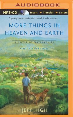More Things in Heaven and Earth - High, Jeff