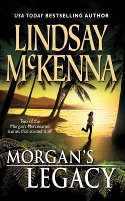 Morgan's Legacy: Morgan's Wife\Morgan's Son - McKenna, Lindsay