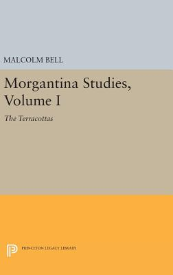 Morgantina Studies, Volume I: The Terracottas - Bell, Malcolm