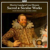 Moritz Landgraf von Hessen: Sacred & Secular Works - Joachim Held (lauto); Weser-Renaissance; Manfred Cordes (conductor)