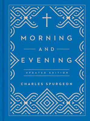 Morning and Evening - Spurgeon, Charles