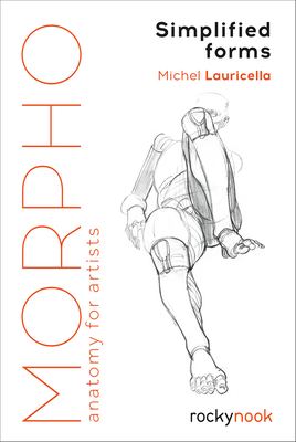 Morpho: Simplified Forms: Anatomy for Artists - Lauricella, Michel